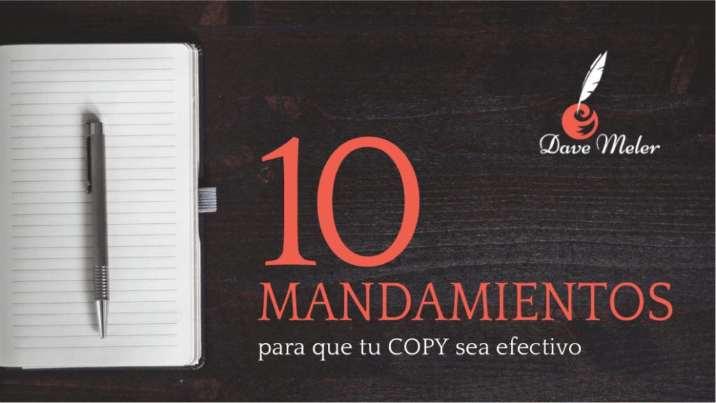 blog dave meler | 10 mandamientos para que tu COPY sea efectivo